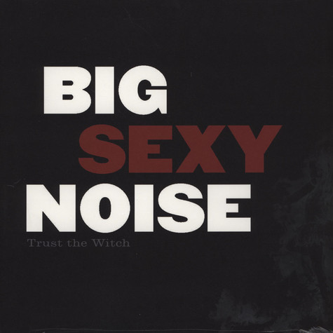 Lydia Lunch & Big Sexy Noise - Trust The Witch