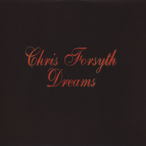 Chris Forsyth - Dreams