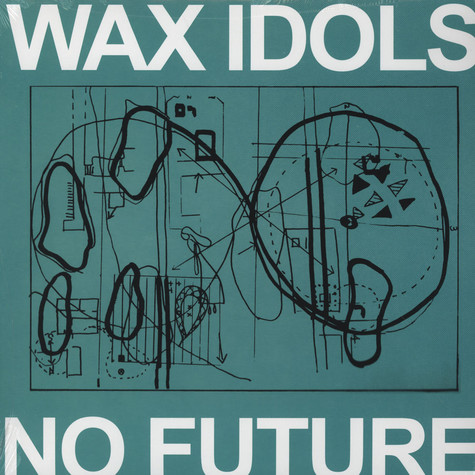 Wax Idols - No Future