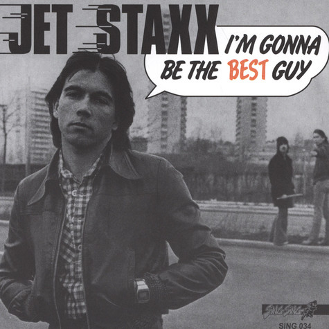 Jet Staxx - I'm Gonna Be The Best Guy