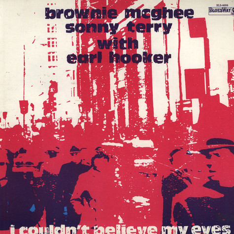 Brownie McGhee, Sonny Terry With Earl Hooker - I Couldn't Believe My Eyes