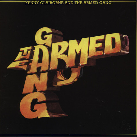 Armed Gang, The - Kenny Claiborne And The Armed Gang