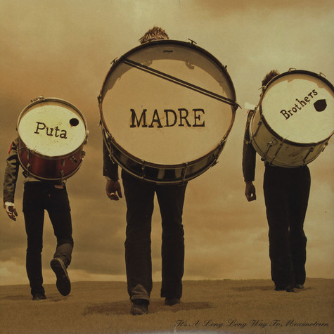 Puta Madre Brothers - It's A Long Way To Meximotown