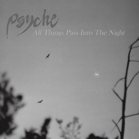 Psyche - All Things Pass Into The Night
