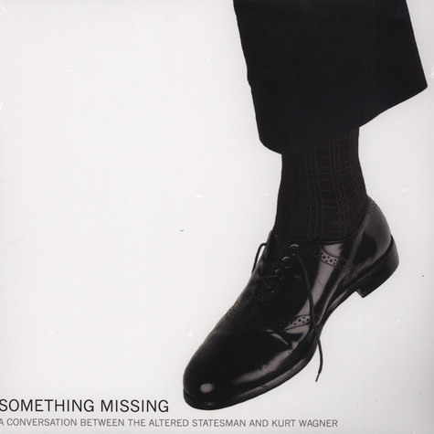 Kurt Wagner & The Altered Statesman - Something Missing