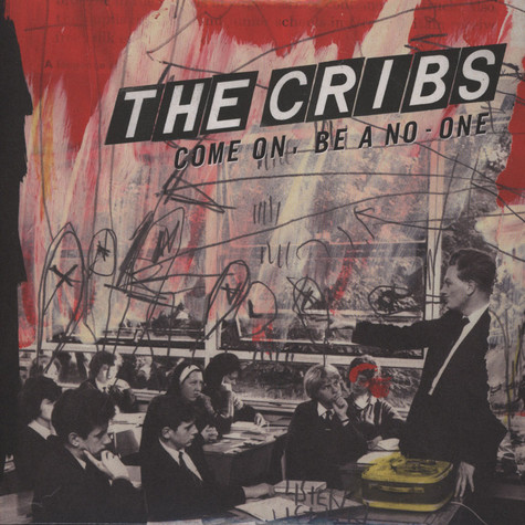 Cribs, The - Come On, Be A No-one