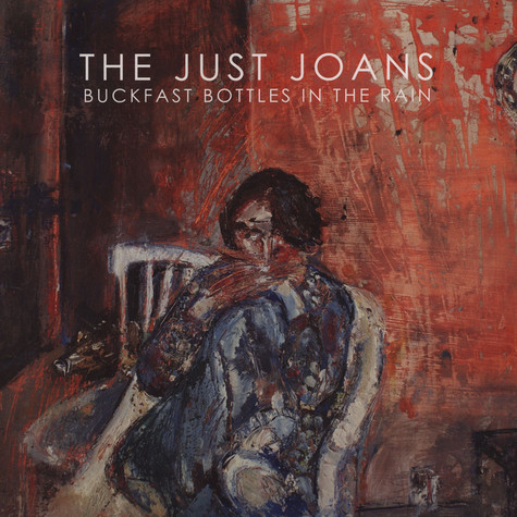 Just Joans, The - Buckfast Bottles In The Rain