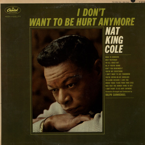 Nat King Cole - I Don't Want To Be Hurt Anymore