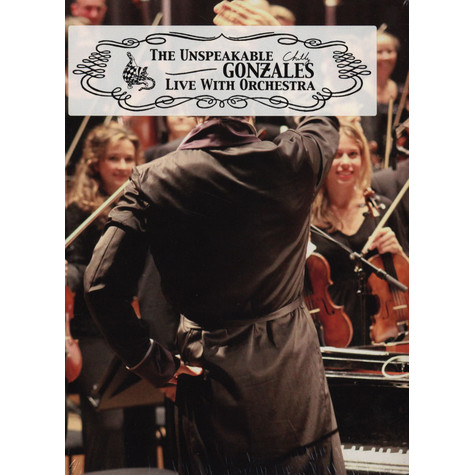 Chilly Gonzales - The Unspeakable Chilly Gonzales Live With Orchestra