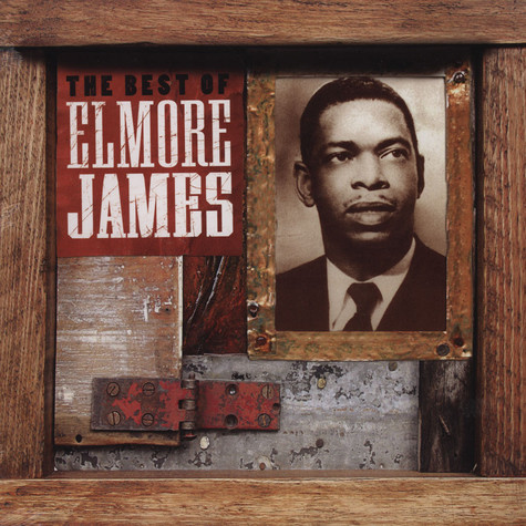 Elmore James - Best Of Elmore James