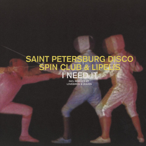 Saint Petersburg Disco Spin Club, The & L - I Need It Remixes