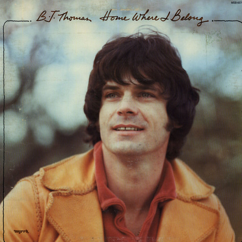 B.J. Thomas - Home Where I Belong