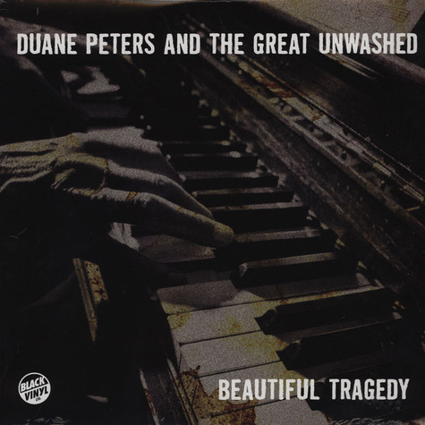 Duane Peters & The Great Unwashed - Beautiful Tragedy