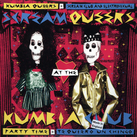 Kumbia Queers & Scream Club - Party Time / Te Quiero Un Chingo