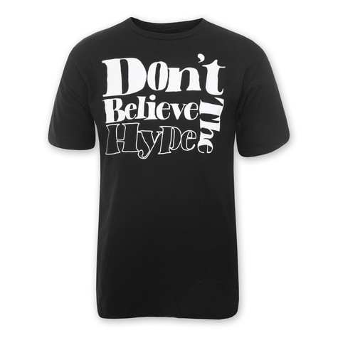 101 Apparel - Don`t Believe The Hype T-Shirt