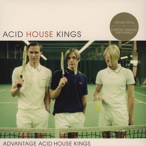Acid House Kings - Advantage Acid House Kings