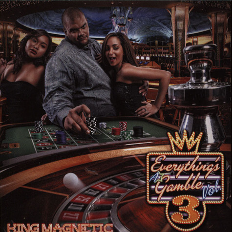 King Magnetic - Everything's A Gamble 3