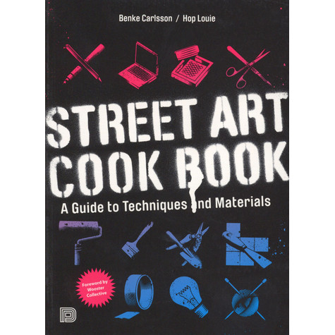 Benke Carlson & Hop Louie - Street Art Cookbook Softcover Edition