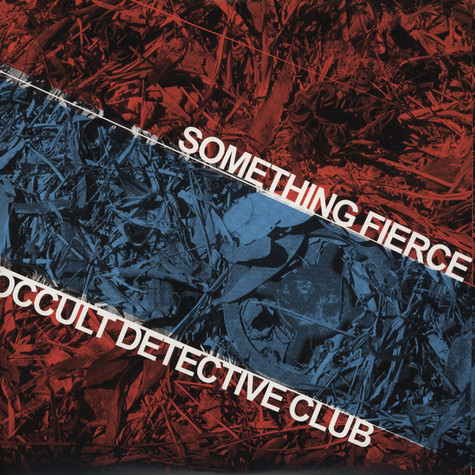 Occult Detective Club / Something Fierce - Split 10""