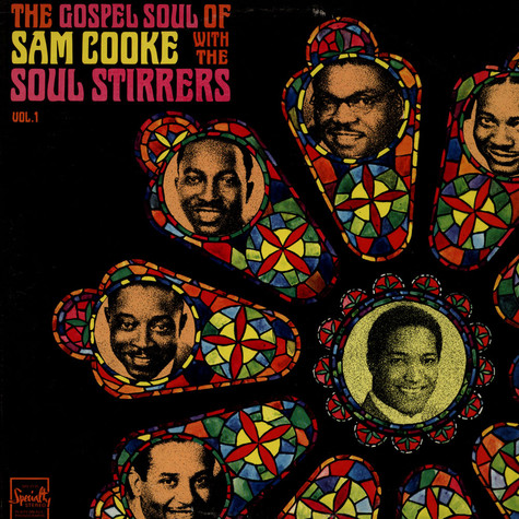 Sam Cooke With Soul Stirrers, The - The Gospel Soul Of Sam Cooke With The Soul Stirrers Vol. 1