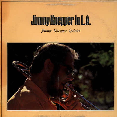 Jimmy Knepper Quintet - Jimmy Knepper In L.A.