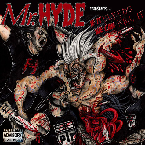 Mr.Hyde - If It Bleeds We Can Kill It