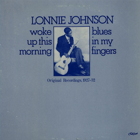 Lonnie Johnson - Woke Up This Morning Blues In My Fingers: Original Recordings 1927-1932