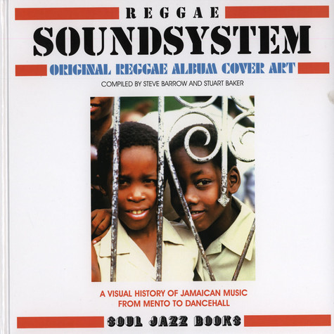 Soul Jazz Records presents - Reggae Soundsystem! - Original Reggae Album Cover Art: A visual history of Jamaican music from Mento to Dancehall