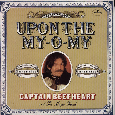 Captain Beefheart & His Magic Band - Upon The My-O-My