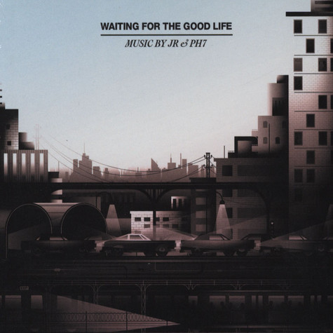 JR&PH7 - Waiting For The Good Life