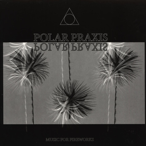 Polar Praxis - Music For Fireworks
