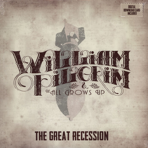 William Pilgrim & The All Grows Up - The Great Recession