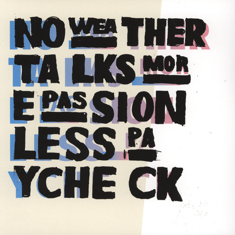 No Weather Talks - More Passion, Less Paycheck