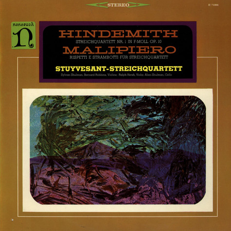 Paul Hindemith / Gian Francesco Malipiero / Stuyvesant String Quartet, The - String Quartet No. 1 In F Minor Op. 10/Rispetti E Strambotti For String Quartet