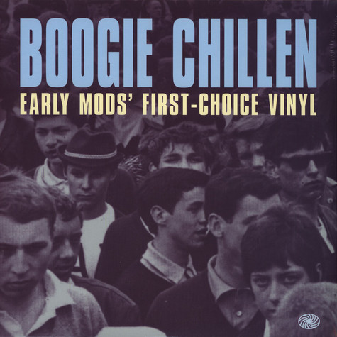 Boogie Chillen - Early Mods' First Choice Vinyl