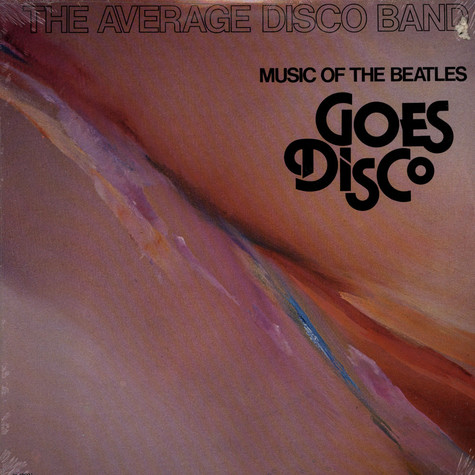 Average Disco Band, The - Music Of The Beatles Goes Disco