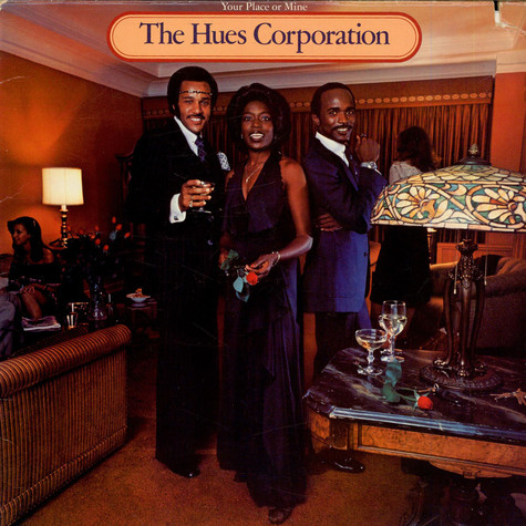 Hues Corporation, The - Your Place Or Mine