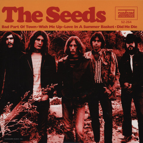 Seeds, The - Bad Part Of Town / Wish Me Up / Lover In A Summer Basket / Did He Die