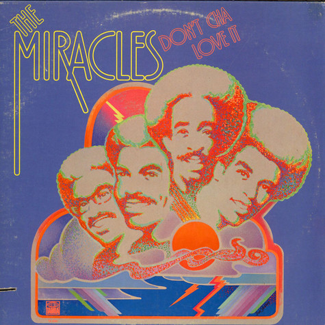 Miracles, The - Don't Cha Love It