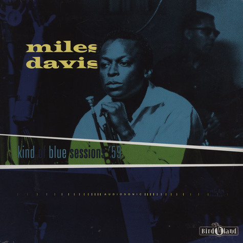 Miles Davis - The Kinda Blue Sessions '59