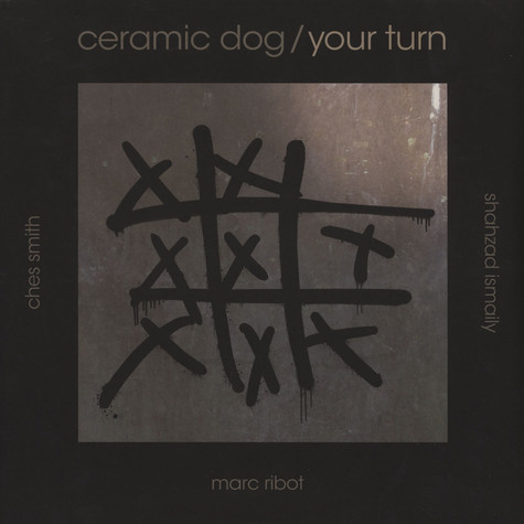 Marc Ribot - Ceramic Dog / Your Turn