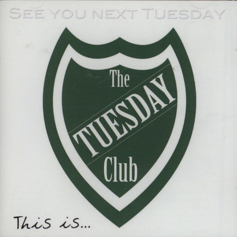 Tuesday Club - See You Next Tuesday