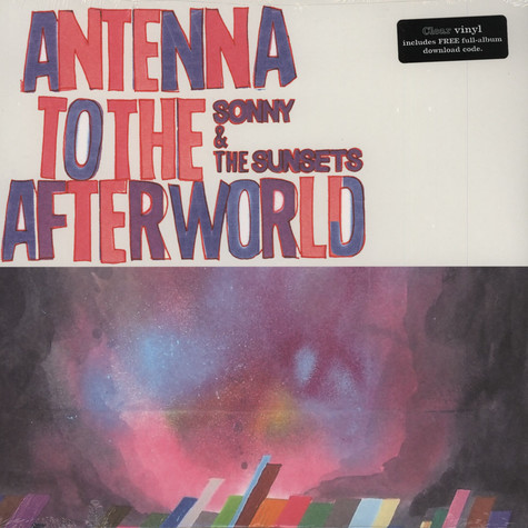 Sonny & The Sunsets - Antenna To The Afterworld