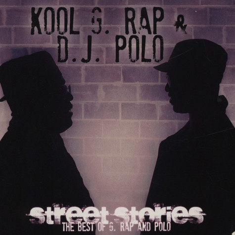 Kool G Rap & DJ Polo - Street Stories: The Best Of G. Rap And Polo