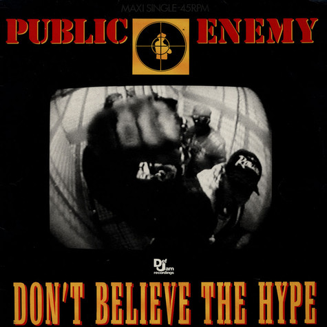 Public Enemy - Don't Believe The Hype