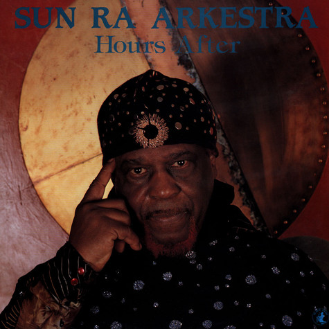Sun Ra Arkestra, The - Hours After