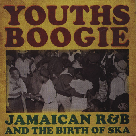 V.A. - Youths Boogie / Jamaican R&B And The Birth Of Ska