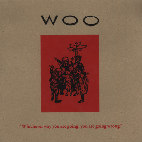 Woo - Whichever Way You Are Going You Are Going Wrong