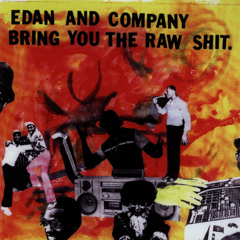 Edan - Edan And Company Bring You The Raw Shit