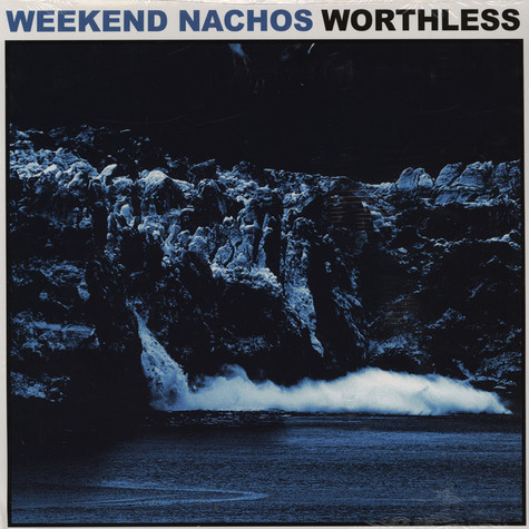 Weekend Nachos - Worthless
